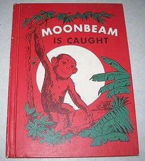 Moonbeam Is Caught: Wassermann, Selma and
