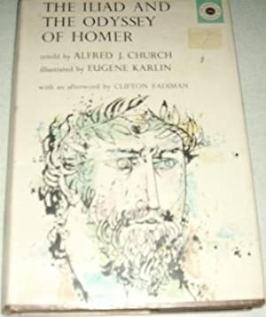 The Iliad and the Odyssey of Homer: Homer; Church, Alfred