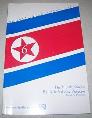 The North Korean Ballistic Missile Program: Pinkston, Daniel A.