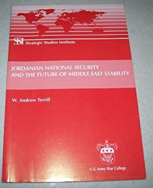 Jordanian National Security and the Future of Middle East Stability: Terrill, W. Andrew