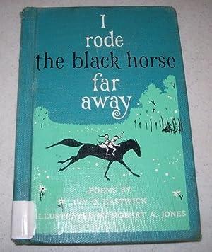 I Rode the Black Horse Far Away: Eastwick, Ivy O.