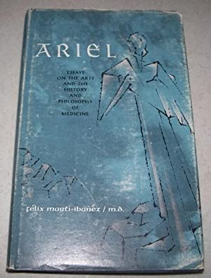 Ariel: Essays on the Arts and the: Marti-Ibanez, Felix