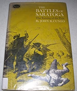 The Battles of Saratoga: The Turning of: Cuneo, John R.