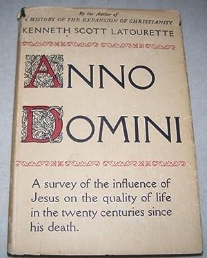 Anno Domini: Jesus, History and God: Latourette, Kenneth Scott