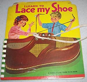 I Learn to Lace My Shoe: A Golden Capitol Learn To Do Book: Hitte, Kathryn