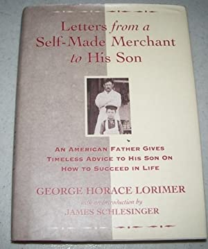 Letters from a Self-Made Merchant to His: Lorimer, George Horace;