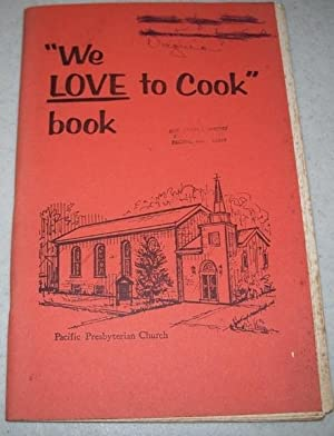 We Love to Cook Book (Pacific Presbyterian Church, 1975)