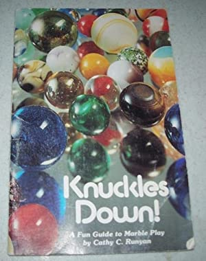 Knuckles Down! A Fun Guide to Marble: Runyan, Cathy C.