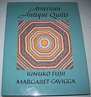 American Antique Quilts: Antique Quilts from the private Collection of Kinuko Fujii and Margaret ...