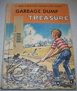 Garbage Dump Treasure: A New Everyday Adventure: Johnson, Enid