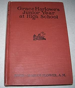 Grace Harlowe's Junior Year at High School: Flower, Jessie Graham