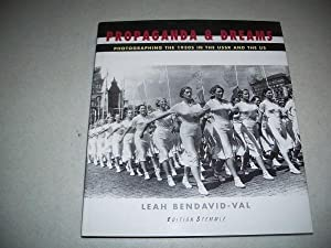 Propaganda and Dreams: Photographing the 1930s in: Bendavid-Val, Leah