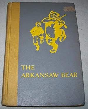 The Arkansaw Bear: A Tale of Fanciful: Paine, Albert Bigelow