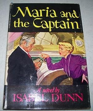 Maria and the Captain: A Novel: Dunn, Isabel