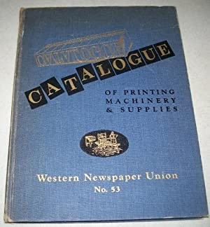Western Newspaper Union Catalogue of Printing Machinery and Supplies No. 53: N/A