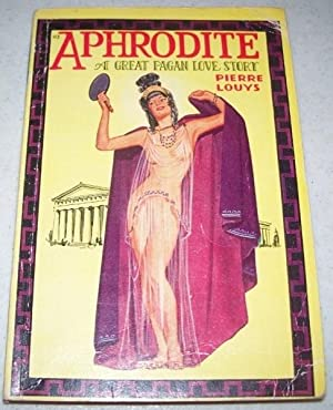 Aphrodite: A Great Pagan Love Story: Louys, Pierre