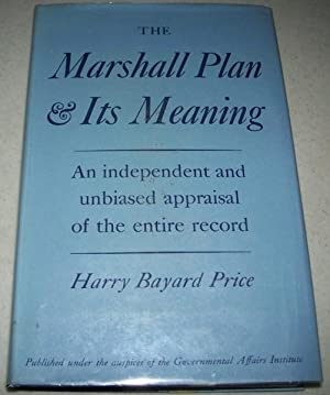 The Marshall Plan and Its Meaning: Price, Harry Bayard