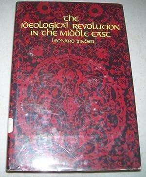 The Ideological Revolution in the Middle East: Binder, Leonard