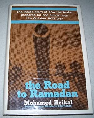 The Road to Ramadan: The Inside Story: Heikal, Mohamed