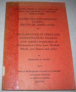 The Substance of Greek and Shakespearean Tragedy: Kaiser, Gerhard W.
