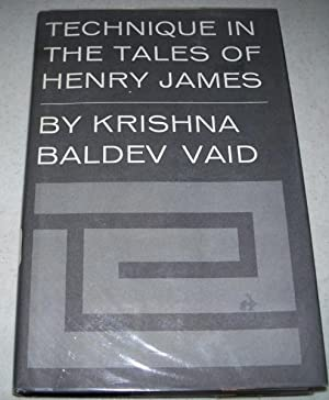 Technique in the Tales of Henry James: Vaid, Krishna Baldev