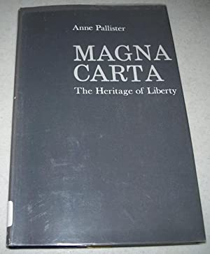 Magna Carta: The Heritage of Liberty: Pallister, Anne