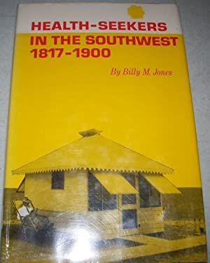 Health-Seekers in the Southwest 1817-1900: Jones, Billy M.