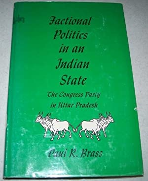 Factional Politics in an Indian State: The: Brass, Paul R.