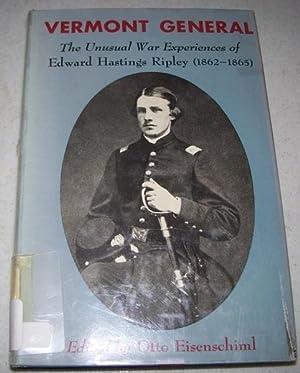 Vermont General: The Unusual War Experiences of: Eisenschiml, Otto (ed.)