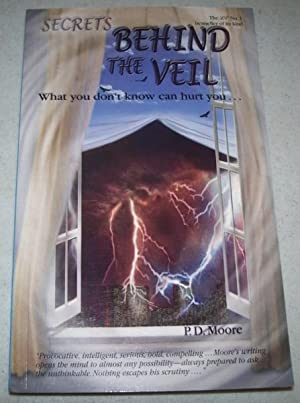 Secrets Behind the Veil: What You Don't: Moore, P.D.