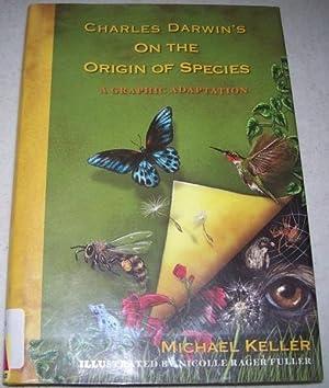 Charles Darwins' On the Origin of Species,: Keller, Michael; Darwin,