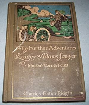 The Further Adventures of Quincy Adams Sawyer: Pidgin, Charles Felton