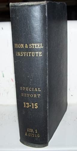 The Iron and Steel Institute Special Report 13-15: 13-Fourth Report of the Corrosion Committee; 14-...