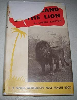 In the Land of the Lion: Kearton, Cherry