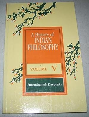 A History of Indian Philosophy Volume V: Dasgupta, Surendranath