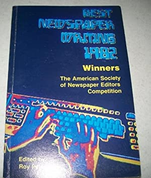 Best Newspaper Writing 1982: Winners, the American Society of Newspaper Editors Competition: Clark,...