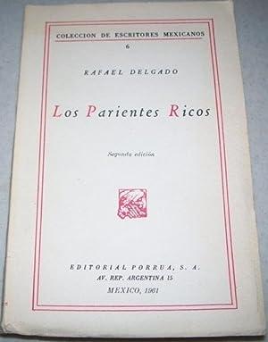 Los Parientes Ricos (Coleccion de Escritores Mexicanos: Delgado, Rafael