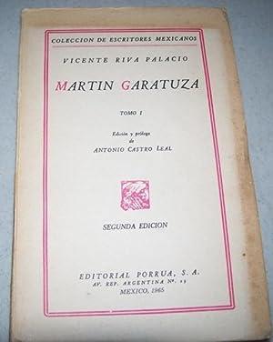 Martin Garatuza Tomo I (Coleccion de Escritores: Palacio, Vicente Riva