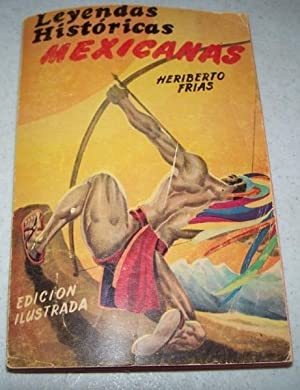 Leyendas Historicas Mexicanas: Frias, Heriberto