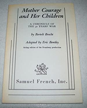 Mother Courage and Her Children, a Chronicle: Brecht, Bertolt; Bentley,