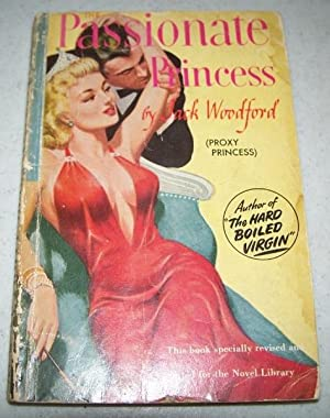 The Passionate Princess (Proxy Princess): Woodford, Jack