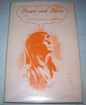 Sugar and Spice Plus Little Girls' Rights: Bradley, R.C.