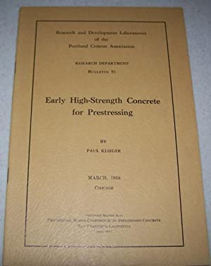 Early High-Strength Concrete for Prestressing (Research Department: Klieger, Paul