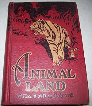 Animal Land Containing 300 Delightful, Entertaining, Instructive Stories About Animals, Birds and...