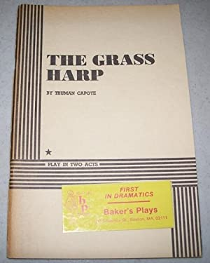 The Grass Harp: Play in Two Acts: Capote, Truman