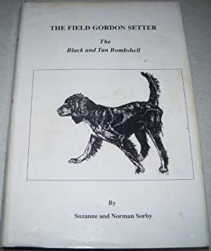 The Field Gordon Sitter: The Black and Tan Bombshell