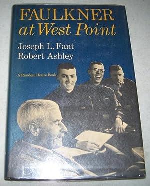 Faulkner at West Point: Faulkner, William; Fant,