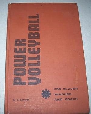Power Volleyball for Player, Teacher and Coach: Bratton, Robert D.