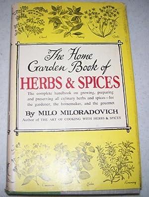 The Home Garden Book of Herbs and: Miloradovich, Milo