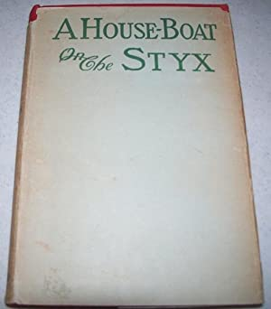 A House-Boat on the Styx, being Some: Bangs, John Kendrick